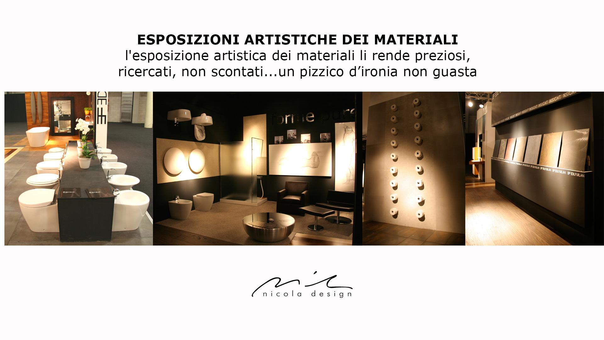 ESPOSIZIONI ARTISTICHE DEI MATERIALI l'esposizione artistica dei materiali li rende preziosi, ricercati
